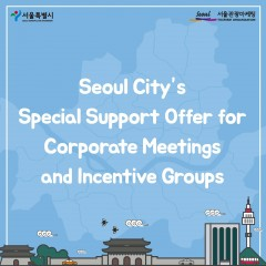 Seoul City's Special Support Offer for Corporate Meetings and Incentive Groups